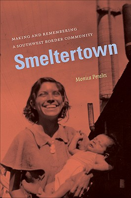 Smeltertown By Perales, Monica