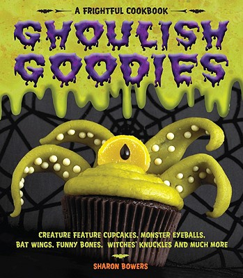 Ghoulish Goodies By Bowers, Sharon